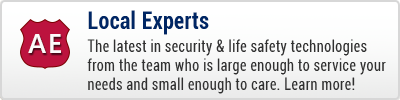 Local Experts - The latest in security and life safety technologies from the team who is large enough to service your needs and small enough to care